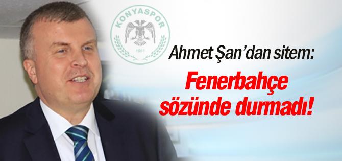 Fenerbahçe sözünde durmadı