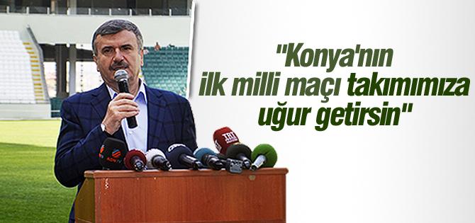 Konyanın ilk milli maçı takımımıza uğur getirsin