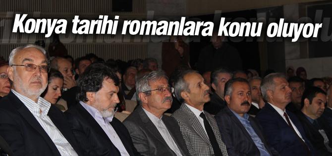 Konya tarihi romanlara konu oluyor