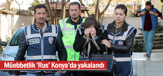 Müebbetlik Rus Kadın Konya'da Yakalandı