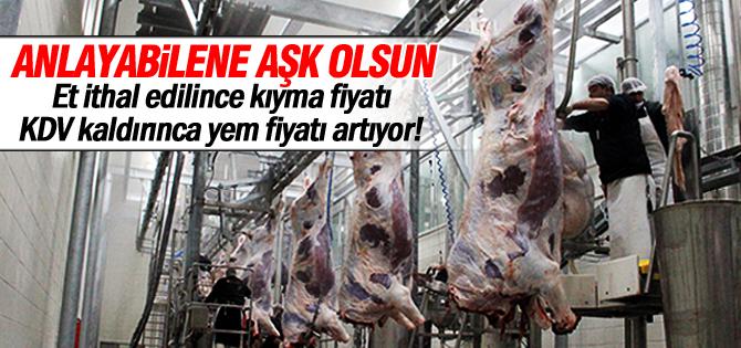 Et ithal edilince kıyma fiyatı; KDV kaldırılınca yem fiyatı artıyor!